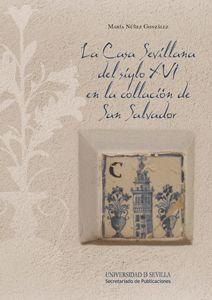 LA CASA SEVILLANA DEL SIGLO XVI EN LA COLLACIÓN DE SAN SALVADOR
