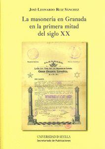 LA MASONERÍA EN GRANADA EN LA PRIMERA MITAD DEL SIGLO XX