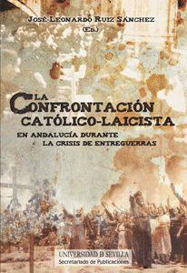 LA CONFRONTACIÓN CATÓLICO-LAICISTA EN ANDALUCÍA DURANTE LA CRISIS DE ENTREGUERRAS