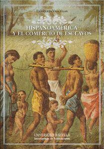 HISPANOAMÉRICA Y EL COMERCIO DE ESCLAVOS (2ª EDICIÓN)