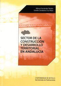 SECTOR DE LA CONSTRUCCIÓN Y DESARROLLO TERRITORIAL EN ANDALUCÍA