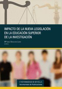 IMPACTO DE LA NUEVA LEGISLACIÓN EN LA EDUCACIÓN SUPERIOR Y LA INVESTIGACIÓN