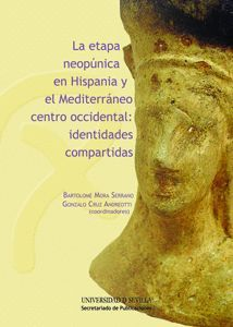 LA ETAPA NEOPÚNICA EN HISPANIA Y EL MEDITERRÁNEO CENTRO OCCIDENTAL: IDENTIDADES COMPARTIDAS
