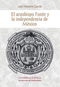 EL ARZOBISPO FONTE Y LA INDEPENCIA DE MÉXICO