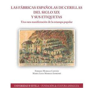 LAS FÁBRICAS ESPAÑOLAS DE CERILLAS DEL SIGLO XIX Y SUS ETIQUETAS