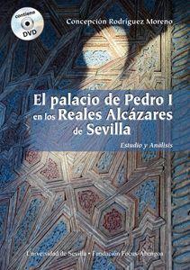 EL PALACIO DE PEDRO I EN LOS REALES ALCÁZARES DE SEVILLA