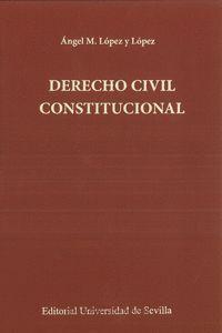 DERECHO CIVIL CONSTITUCIONAL