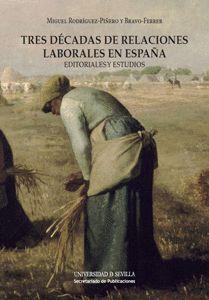 TRES DÉCADAS DE RELACIONES LABORALES EN ESPAÑA