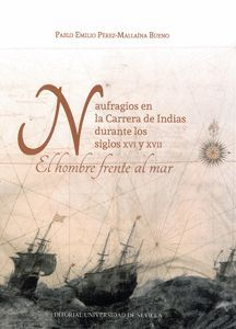 NAUFRAGIOS EN LA CARRERA DE INDIAS DURANTE LOS SIGLOS XVI Y XVII