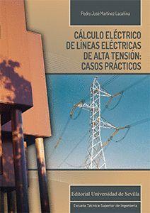 CÁLCULO ELÉCTRICO DE LÍNEAS ELÉCTRICAS DE ALTA TENSIÓN: CASOS PRÁCTICOS