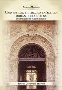 UNIVERSIDAD Y DERECHO EN SEVILLA DURANTE EL SIGLO XX