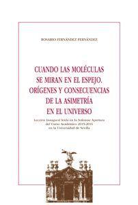 CUANDO LAS MOLÉCULAS SE MIRAN EN EL ESPEJO. ORÍGENES Y CONSECUENCIAS DE LA ASIMETRÍA EN EL UNIVERSO