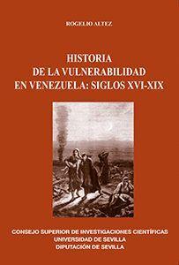 HISTORIA DE LA VULNERABILIDAD EN VENEZUELA: SIGLOS XVI-XIX