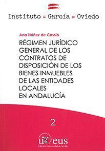 RÉGIMEN JURÍDICO GENERAL DE LOS CONTRATOS DE DISPOSICIÓN DE LOS BIENES INMUEBLES DE LAS ENTIDADES LOCALES EN ANDALUCÍA