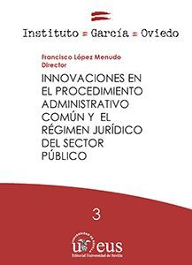 INNOVACIONES EN EL PROCEDIMIENTO ADMINISTRATIVO COMÚN Y EL RÉGIMEN JURÍDICO DEL SECTOR PÚBLICO