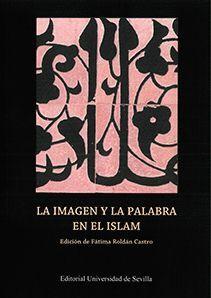 LA IMAGEN Y LA PALABRA EN EL ISLAM
