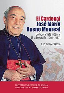EL CARDENAL JOSÉ MARÍA BUENO MONREAL