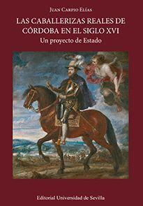 LAS CABALLERIZAS REALES DE CÓRDOBA EN EL SIGLO XVI