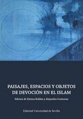 PAISAJE, ESPACIOS Y OBJETOS DE DEVOCIÓN EN EL ISLAM