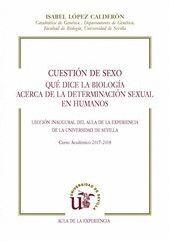 CUESTIÓN DE SEXO. QUÉ DICE LA BIOLOGIA ACERCA DE LA DETERMINACIÓN SEXUAL EN HUMANOS