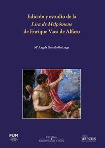 EDICIÓN Y ESTUDIO DE LA LIRA DE MELPÓMENE DE ENRIQUE VACA DE ALFARO