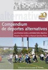 COMPENDIUM DE DEPORTES ALTERNATIVOS PARA DINAMIZAR EVENTOS Y ACTIVIDADES LÚDICO-DEPORTIVAS