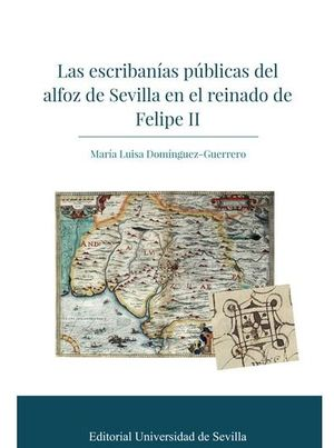 LAS ESCRIBANÍAS PÚBLICAS DEL ALFOZ DE SEVILLA EN EL REINADO DE FELIPE II