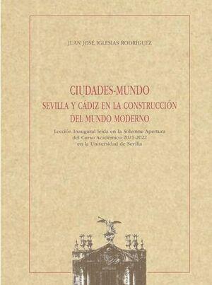 CIUDADES-MUNDO SEVILLA Y CÁDIZ EN LA CONSTRUCCIÓN DEL MUNDO MODERNO