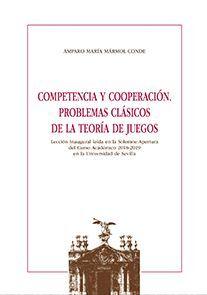 COMPETENCIA Y COOPERACIÓN. PROBLEMAS CLÁSICOS DE LA TEORÍA DE JUEGOS