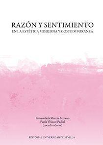 RAZÓN Y SENTIMIENTO EN LA ESTÉTICA MODERNA Y CONTEMPORÁNEA