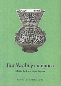 IBN 'ARABI Y SU ÉPOCA