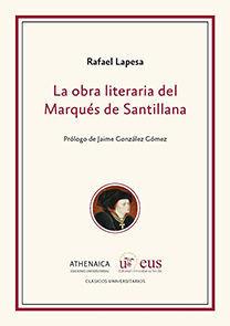 LA OBRA LITERARIA DEL MARQUÉS DE SANTILLANA