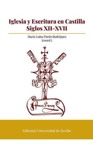IGLESIA Y ESCRITURA EN CASTILLA. SIGLOS XII-XVII