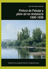 PINTURA DE PAISAJE Y PLEIN-AIR EN ANDALUCÍA. 1800-1936
