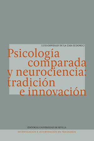 PSICOLOGÍA COMPARADA Y NEUROCIENCIA: TRADICIÓN E INNOVACIÓN