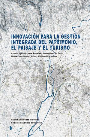 INNOVACIÓN PARA LA GESTIÓN INTEGRADA DEL PATRIMONIO, EL PAISAJE Y EL TURISMO