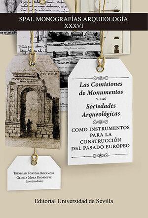 LAS COMISIONES DE MONUMENTOS Y LAS SOCIEDADES ARQUEOLÓGICAS COMO INSTRUMENTOS PARA LA CONSTRUCCIÓN DEL PASADO EUROPEO