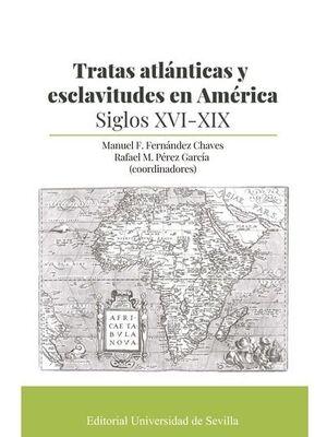 TRATAS ATLÁNTICAS Y ESCLAVITUDES EN AMÉRICA
