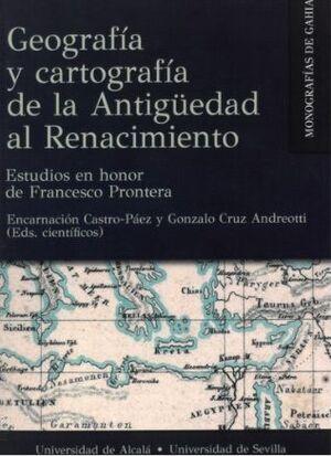 GEOGRAFIA Y CARTOGRAFIA DE LA ANTIGÜEDAD AL RENACIMIENTO