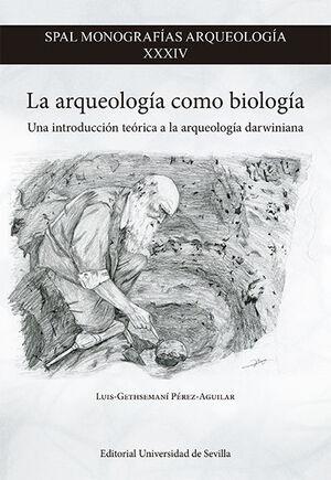 LA ARQUEOLOGÍA COMO BIOLOGÍA
