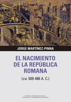 EL NACIMIENTO DE LA REPÚBLICA ROMANA (CA. 509-486 A. C.)