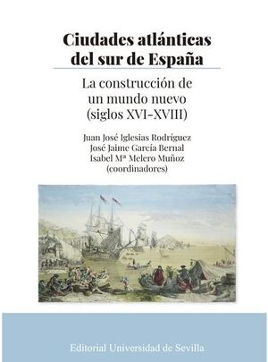 CIUDADES ATLÁNTICAS DEL SUR DE ESPAÑA