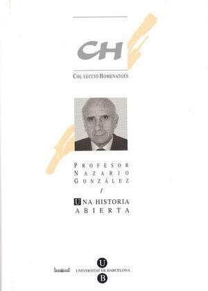 UNA HISTORIA ABIERTA. PROFESOR NAZARIO GONZÁLEZ