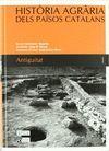 HISTÒRIA AGRÀRIA DELS PAÏSOS CATALANS (VOLUM 1) ANTIGUITAT