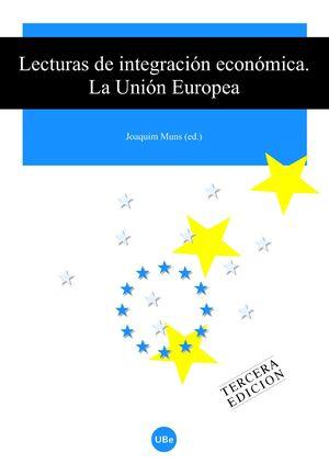 LECTURAS DE INTEGRACIÓN ECONÓMICA (3A EDIC.). LA UNIÓN EUROPEA