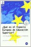 QUÉ ES EL ESPACIO EUROPEO DE EDUCACIÓN SUPERIOR? EL RETO DE BOLONIA. PREGUNTAS Y RESPUESTAS