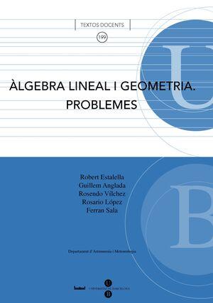 ÀLGEBRA LINEAL I GEOMETRIA. PROBLEMES