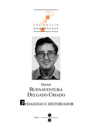 DOCTOR BUENAVENTURA DELGADO CRIADO: PEDAGOGO E HISTORIADOR