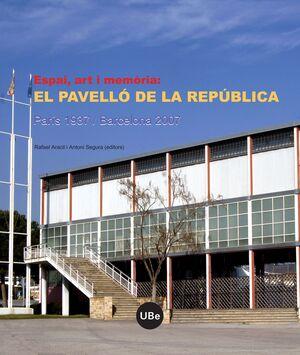 ESPAI, ART I MEMÒRIA: EL PAVELLÓ DE LA REPÚBLICA (PARÍS 1937 / BARCELONA 2007)
