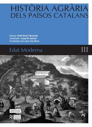 HISTÒRIA AGRÀRIA DELS PAÏSOS CATALANS (VOLUM 3) EDAT MODERNA